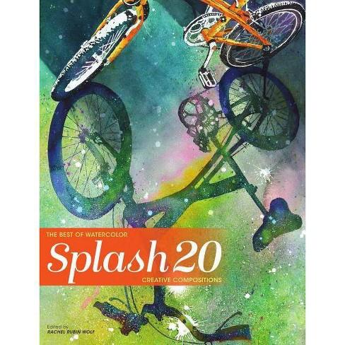 Splash 20 - (Splash: The Best of Watercolor) (Hardcover) - image 1 of 1