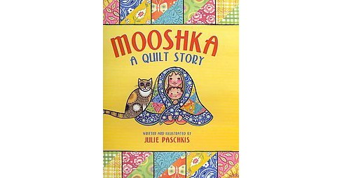 Mooshka, a Quilt Story (School And Library) (Julie Paschkis) - image 1 of 1