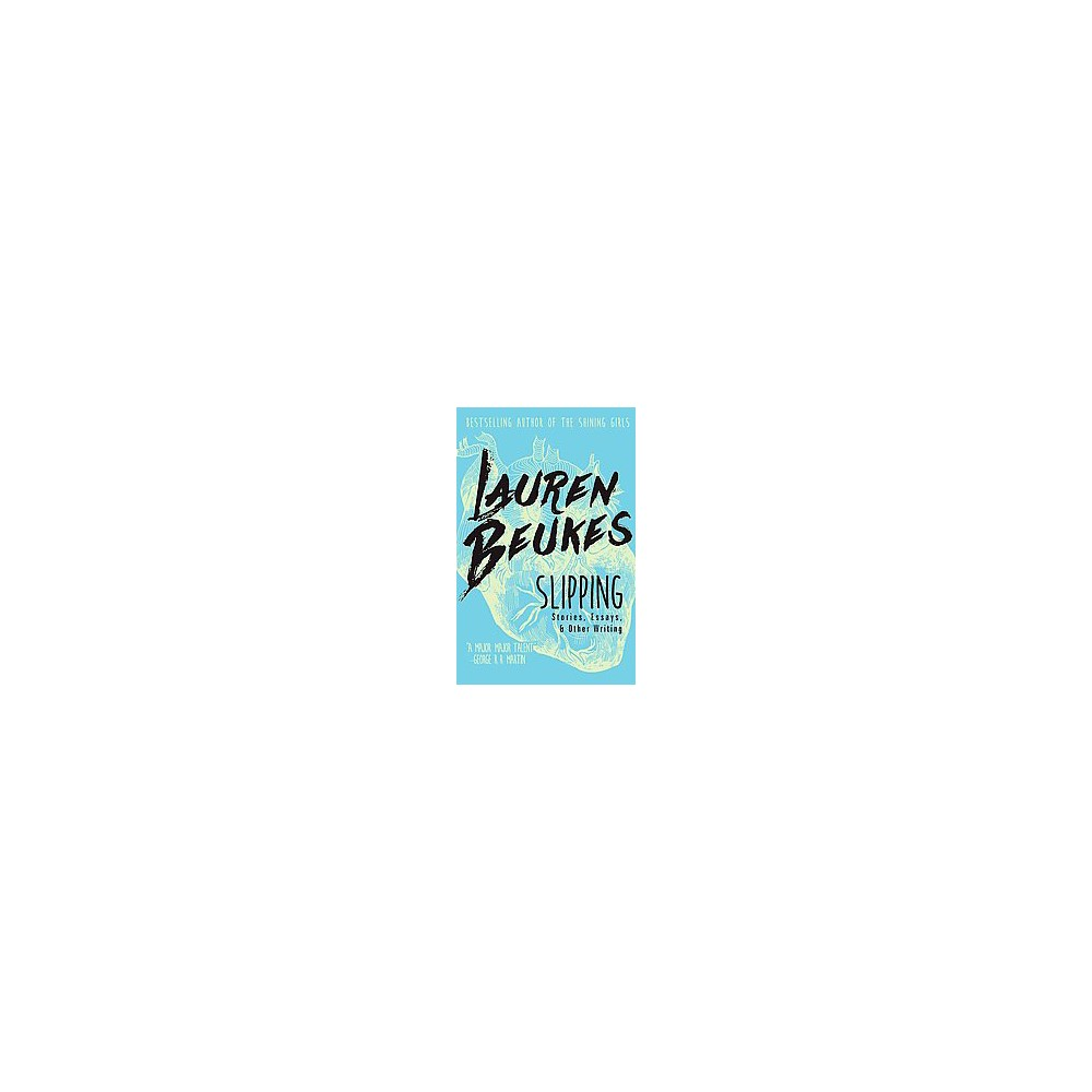 Slipping : Stories, Essays & Other Writing (Paperback) (Lauren Beukes)