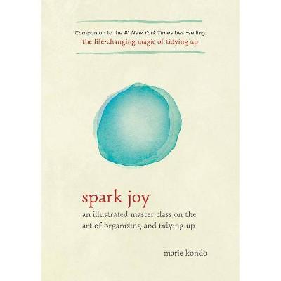 Spark Joy (Illustrated) (Hardcover) (Marie Kondo)