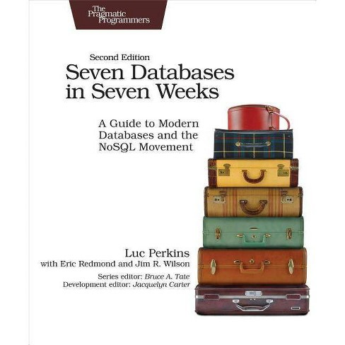 Seven Databases in Seven Weeks - 2 Edition by  Luc Perkins & Eric Redmond & Jim Wilson (Paperback) - image 1 of 1