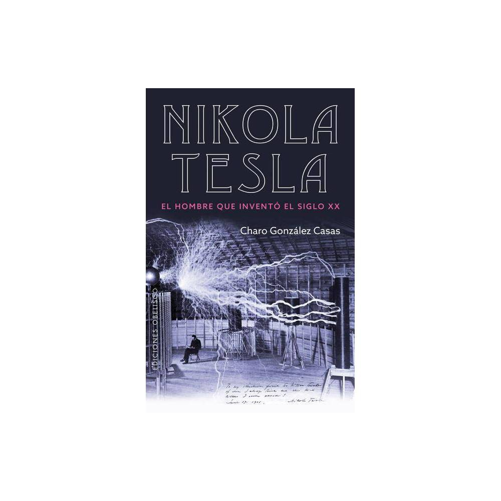 Nikola Tesla By Charo Gonzalez Casas Paperback