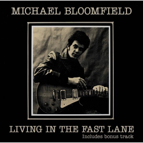 Bloomfield michael - Living in the fast lane (CD) - image 1 of 1