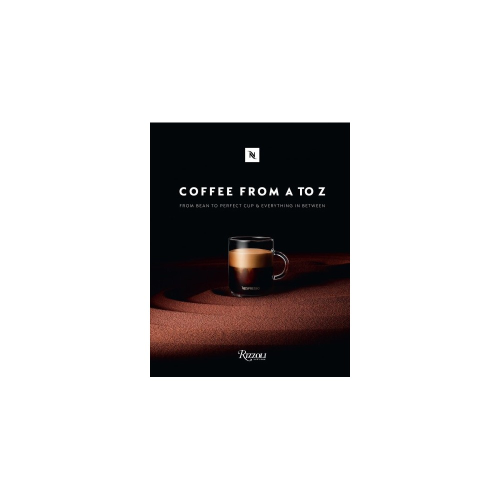 Coffee from A to Z : From Bean to Perfect Cup and Everything in Between - (Hardcover)