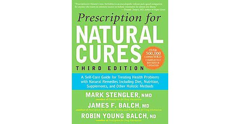Prescription for Natural Cures : A Self-Care Guide for Treating Health Problems with Natural Remedies - image 1 of 1