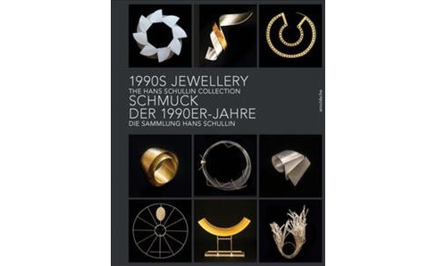 Schmuck Der 1990er / 1990s Jewellery : Sammlung Hans Schullin / Hans Schullin Collection (Bilingual) - image 1 of 1