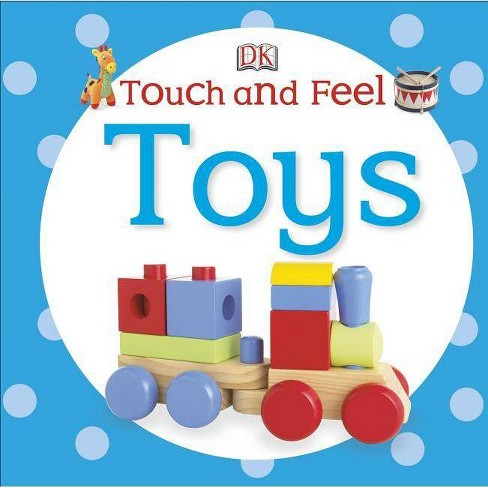 Touch and Feel: Toys - (Touch & Feel) (Board_book) - image 1 of 1