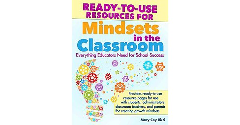 Ready-to-Use Resources for Mindsets in the Classroom : Everything Educators Need for School Success - image 1 of 1