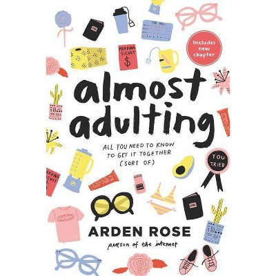 Almost Adulting - by  Arden Rose (Paperback)