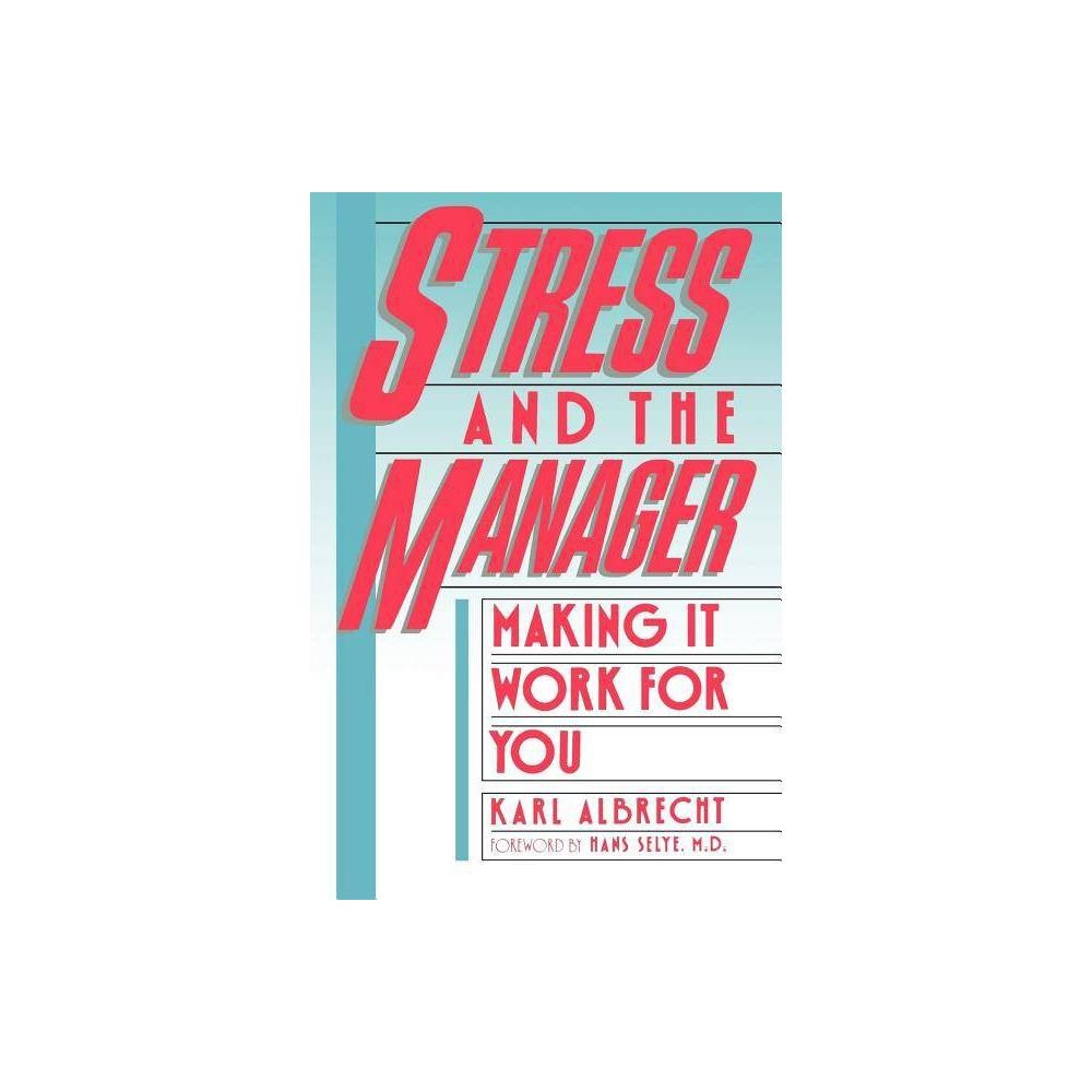 Stress And The Manager Touchstone Books Paperback By Karl Albrecht Paperback