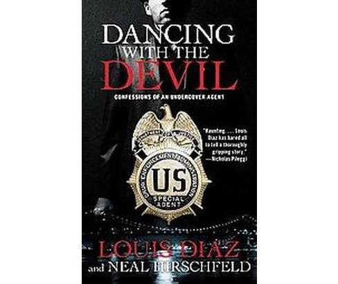Dancing with the Devil : Confessions of an Undercover Agent (Reprint) (Paperback) (Louis Diaz) - image 1 of 1