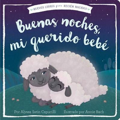 Buenas Noches, Mi Querido Bebé - (New Books for Newborns)by Alyssa Satin Capucilli (Board Book)