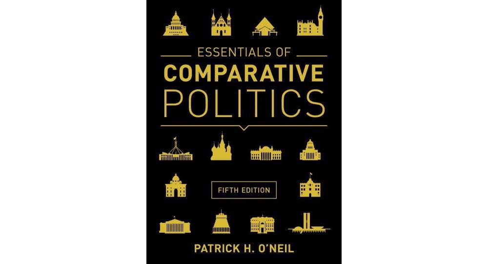 Pearson Education Essentials of Comparative Politics (Pap...