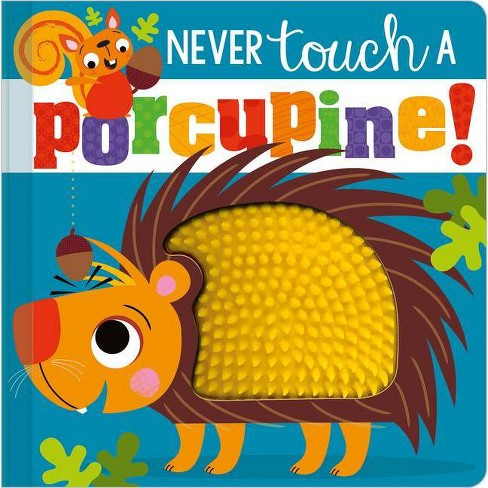 Never Touch a Porcupine! - by Stuart Lynch (Board Book) - image 1 of 1