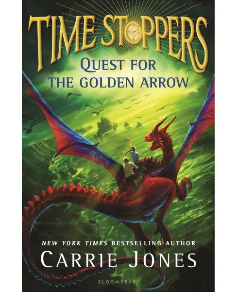 Quest for the Golden Arrow -  (Time Stoppers) by Carrie Jones (Hardcover) - image 1 of 1