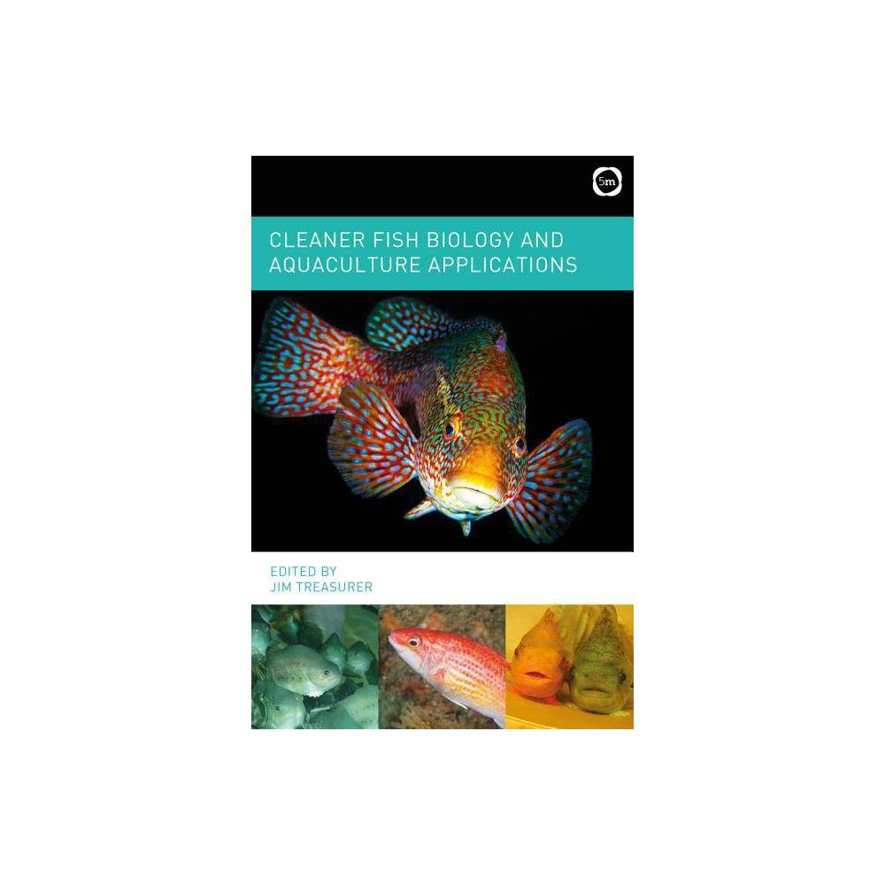 Cleaner Fish Biology and Aquaculture Applications - (Hardcover)