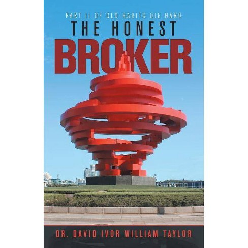 The Honest Broker - by  Dr David Ivor William Taylor (Paperback) - image 1 of 1