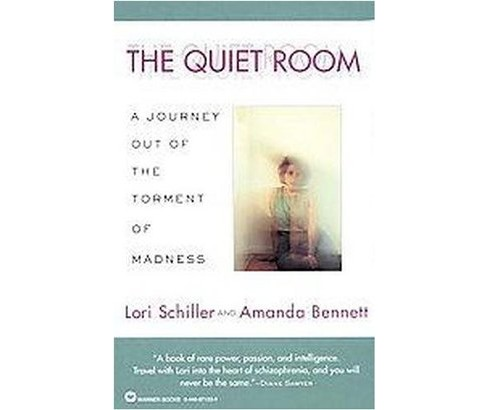 Quiet Room : A Journey Out of the Torment of Madness (Paperback) (Lori Schiller & Amanda Bennett) - image 1 of 1