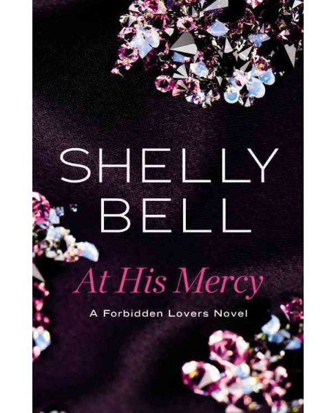 At His Mercy (Paperback) (Shelly Bell) - image 1 of 1