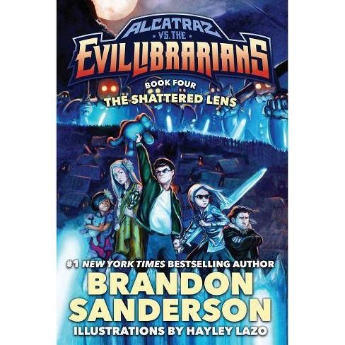 The Shattered Lens - (Alcatraz Versus the Evil Librarians) by  Brandon Sanderson (Hardcover) - image 1 of 1