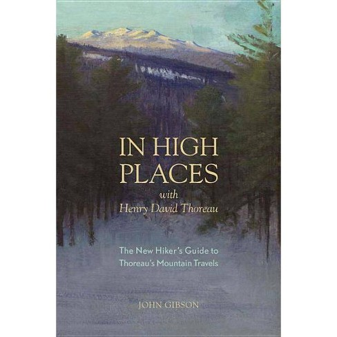 In High Places with Henry David Thoreau - by  John Gibson (Paperback) - image 1 of 1