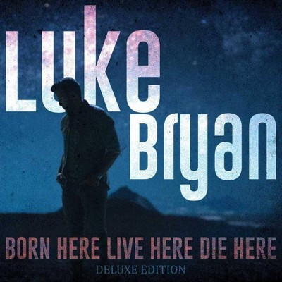 Luke Bryan - Born Here Live Here Die Here (Deluxe Edition) (CD)