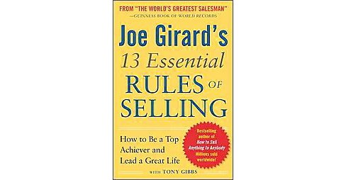 Joe Girard's 13 Essential Rules of Selling : How to Be a Top Achiever and Lead a Great Life (Paperback) - image 1 of 1