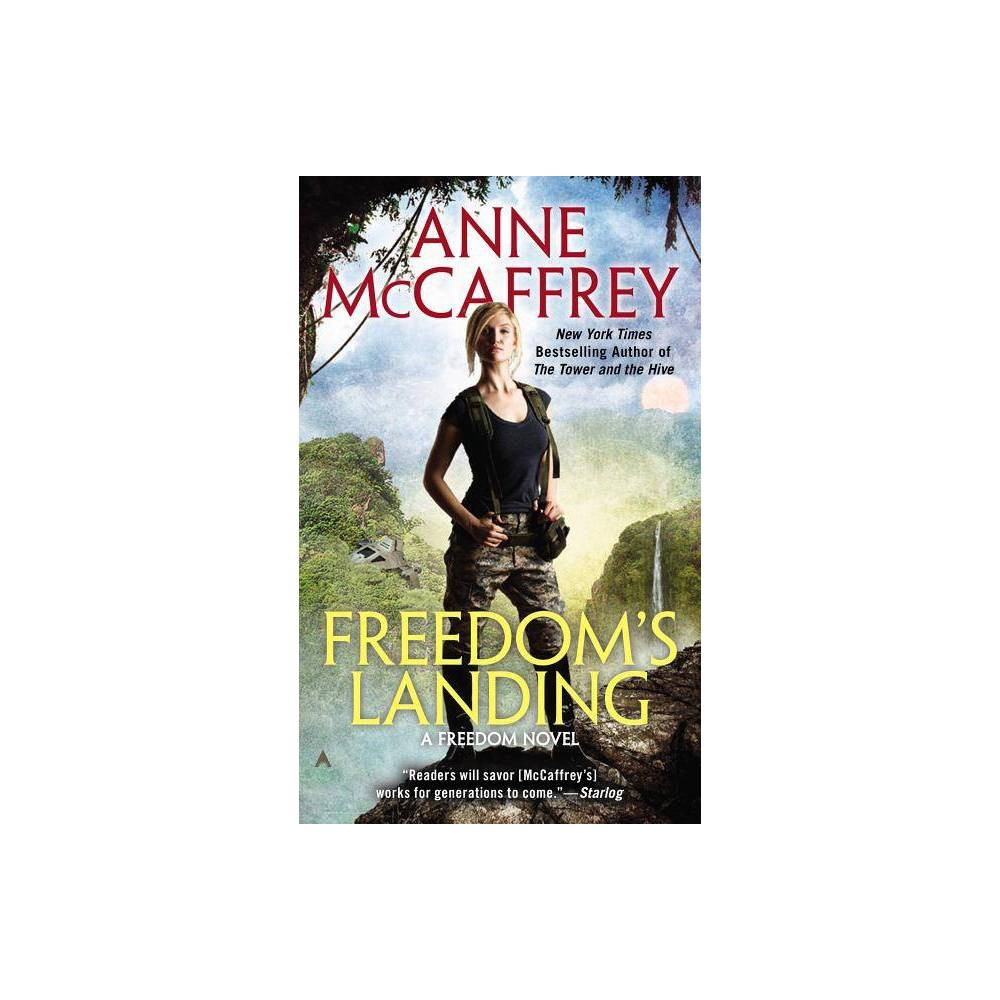 Freedom S Landing Freedom Novel By Anne Mccaffrey Paperback