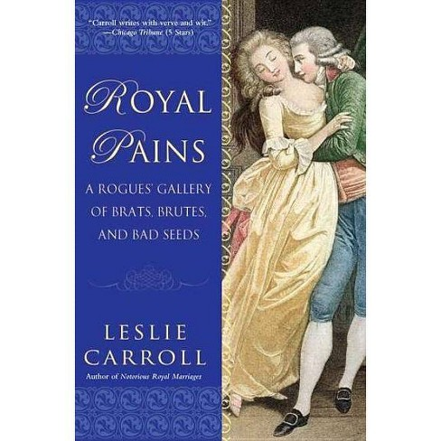 Royal Pains - by  Leslie Carroll (Paperback) - image 1 of 1