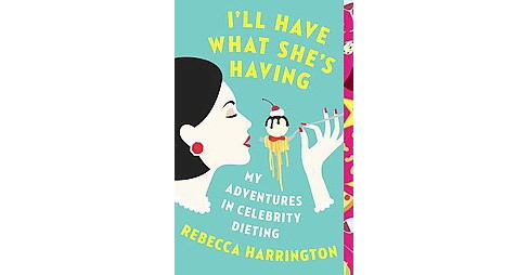 I'll Have What She's Having ( Vintage Original) (Paperback) by Rebecca Harrington - image 1 of 1