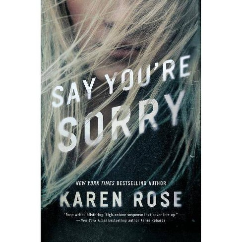 Say You're Sorry - (Sacramento Series) by  Karen Rose (Hardcover) - image 1 of 1