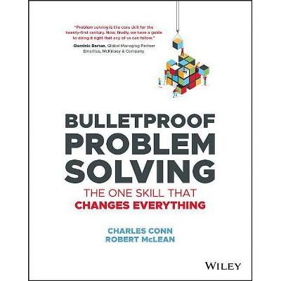 Bulletproof Problem Solving - by  Charles Conn & Robert McLean (Paperback)