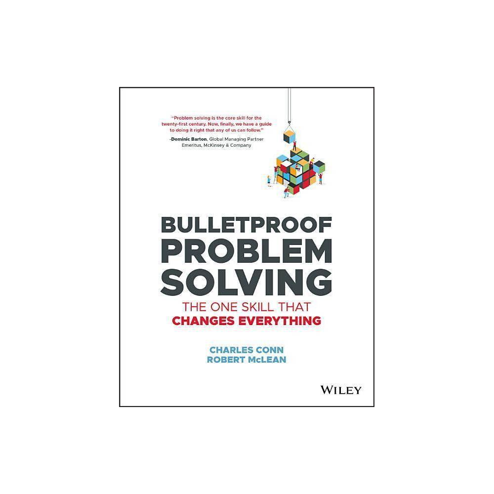 Bulletproof Problem Solving By Charles Conn Robert Mclean Paperback