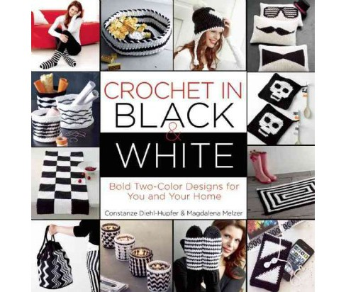 Crochet in Black-and-white : Bold Two-color Designs for You and Your Home (Paperback) (Magdalena Melzer) - image 1 of 1