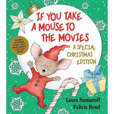 If You Take a Mouse to the Movies: A Special Christmas Edition - (If You Give...)by Laura Joffe Numeroff (Mixed Media Product)