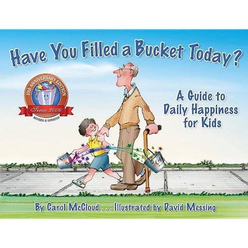 Have You Filled a Bucket Today? - 10 Edition by  Carol McCloud (Paperback) - image 1 of 1