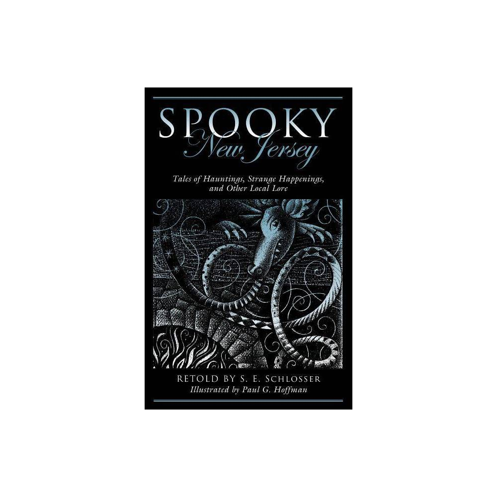 Spooky New Jersey - 2nd Edition by S E Schlosser (Paperback)