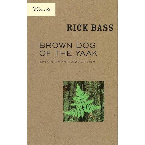 Brown Dog of the Yaak - (Credo (Paperback)) by  Rick Bass (Paperback) - image 1 of 1