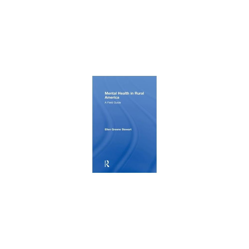 Mental Health in Rural America : A Field Guide - by Ellen Greene Stewart (Hardcover)