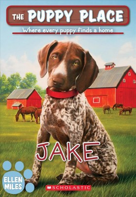 Jake (the Puppy Place #47), 47 - by  Ellen Miles (Paperback)