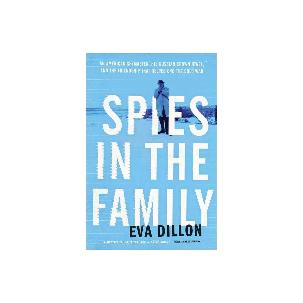 Spies In The Family By Eva Dillon Paperback