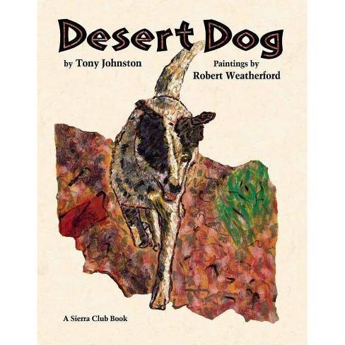 Desert Dog - by  Tony Johnston (Paperback) - image 1 of 1