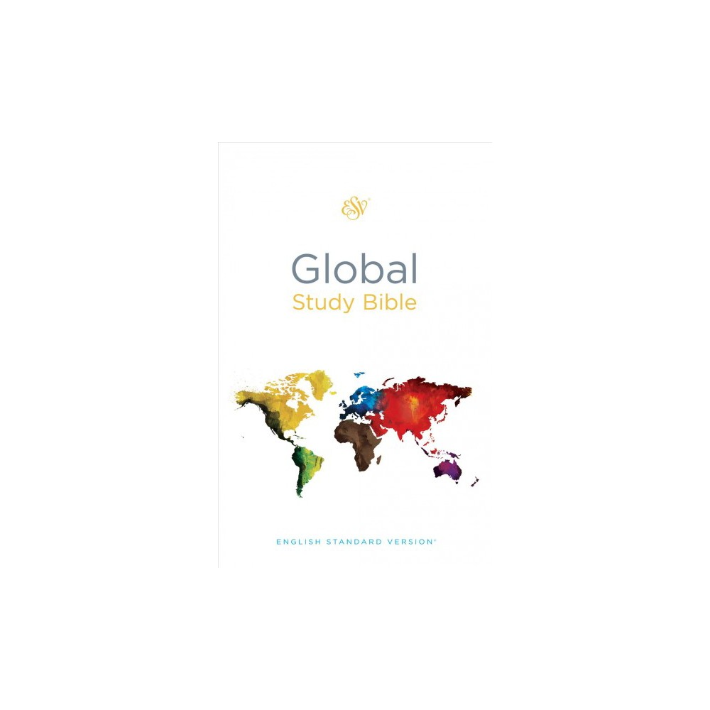 Global Study Bible : English Standard Version, Global Study Bible - (Hardcover) The Esv Global Study Bible is a one-volume study resource for globally minded Christians everywhere. It has been designed to be highly accessible and priced for distribution on a global scale.