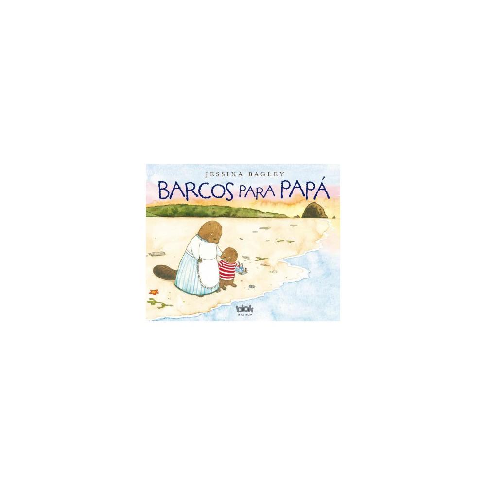 Barcos para papá/ Boats for Papa (Hardcover) (Jessixa Bagley)