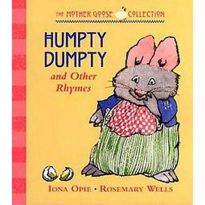 Humpty Dumpty and Other Rhymes - (My Very First Mother Goose) 2nd Edition by  Iona Opie (Board Book)