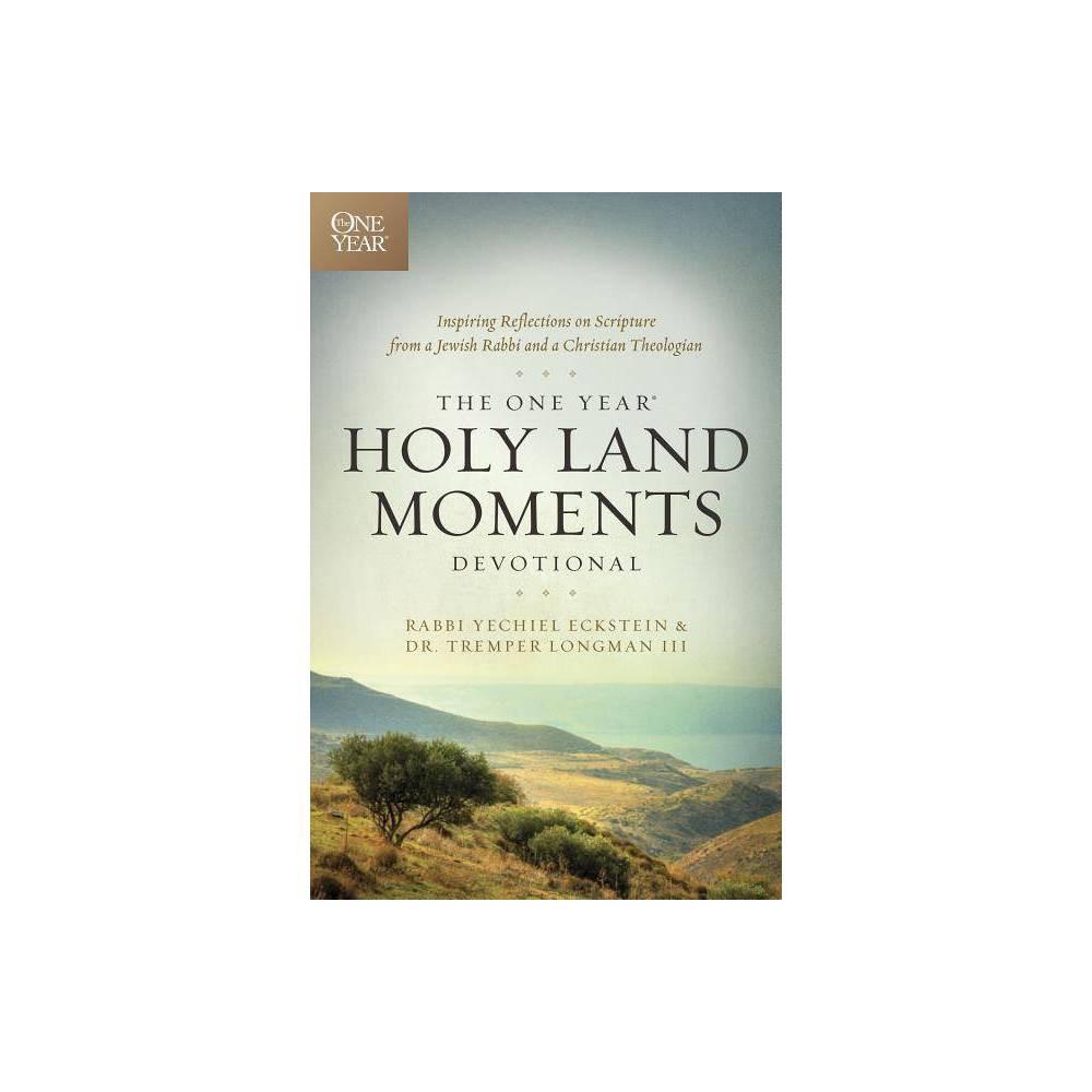 The One Year Holy Land Moments Devotional - by Yechiel Eckstein & Tremper Longman III (Paperback)
