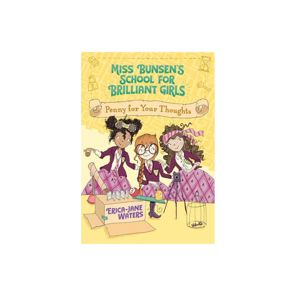 Penny For Your Thoughts Miss Bunsen S School For Brilliant Girls By Erica Jane Waters Paperback