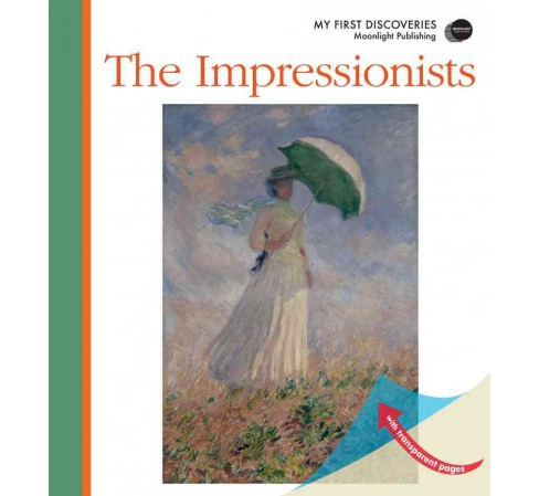 Impressionists -  Reprint (My First Discoveries) by Jean-philippe Chabot (Hardcover) - image 1 of 1