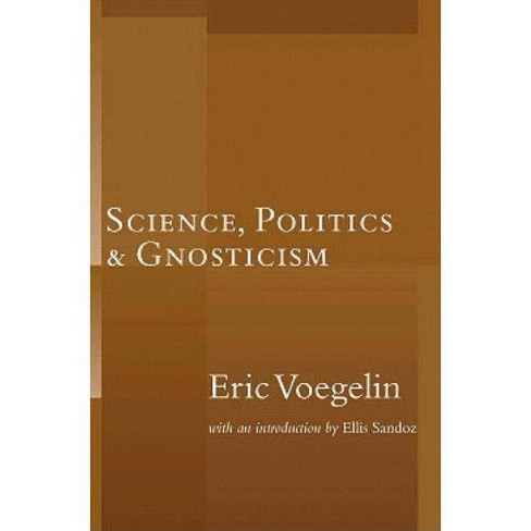Science, Politics, and Gnosticism - by  Eric Voegelin (Paperback) - image 1 of 1