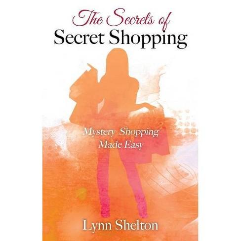 The Secrets of Secret Shopping - by  Lynn Shelton (Paperback) - image 1 of 1